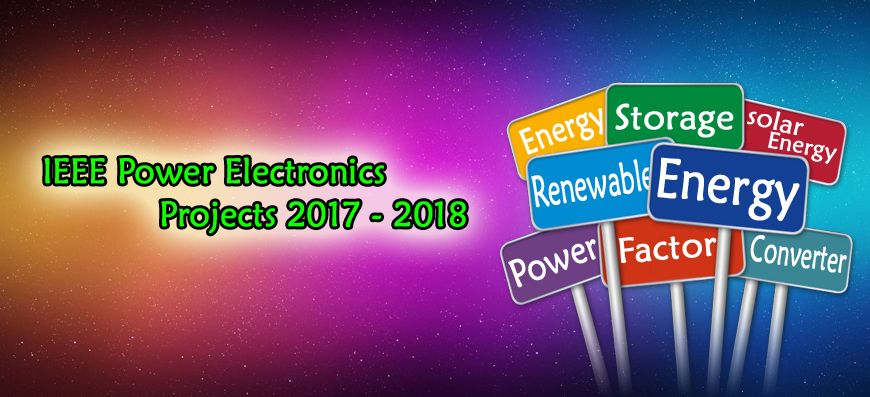 2017-2018 power electronics ieee projects